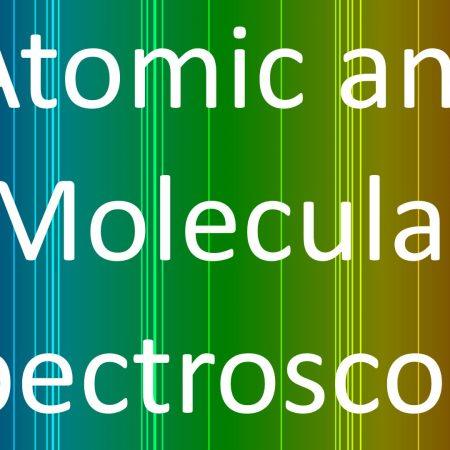 Atomic and Molecular Spectroscopy